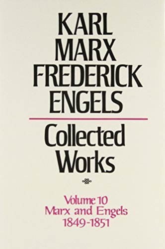 book Collected Works of Karl Marx and Friedrich Engels, 1849-51, Vol. 10: The Class Struggles in France, the Peasant War in Germany, Etc. reprint edition by Marx, Karl, Engels, Friedrich (1978) Hardcover