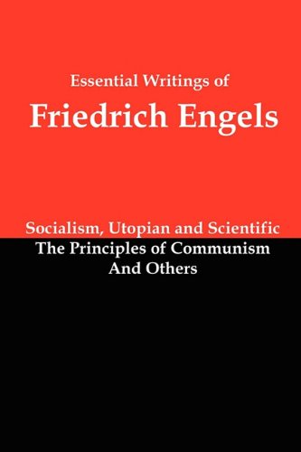 book Essential Writings of Friedrich Engels: Socialism, Utopian and Scientific; The Principles of Communism; And Others