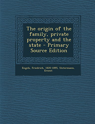 book The Origin of the Family, Private Property and the State - Primary Source Edition