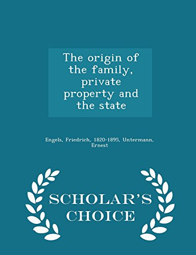 book The origin of the family, private property and the state - Scholar\'s Choice Edition