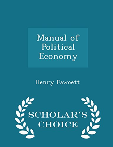 book Manual of Political Economy - Scholar\'s Choice Edition