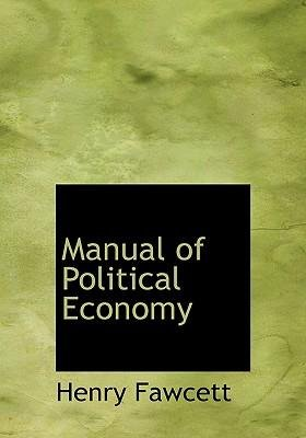 book [(Manual of Political Economy )] [Author: Henry Fawcett] [Oct-2009]