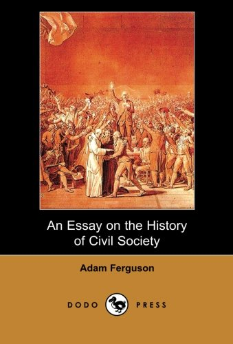 essay on the history of civil society adam ferguson