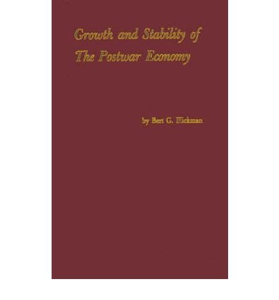 book [(Growth and Stability of the Postwar Economy )] [Author: Bert G. Hickman] [Apr-1980]