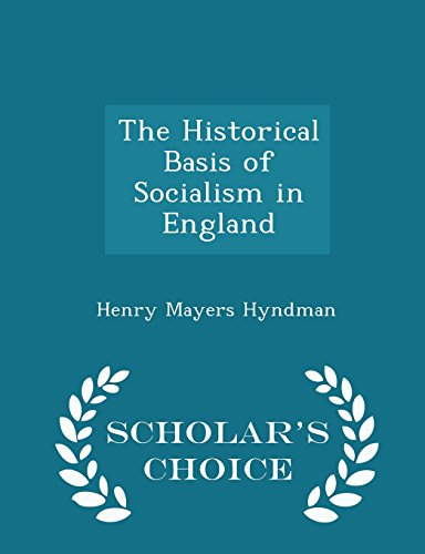 book The Historical Basis of Socialism in England - Scholar\'s Choice Edition