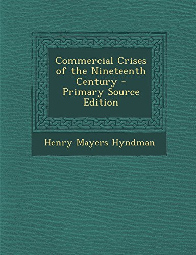 book Commercial Crises of the Nineteenth Century - Primary Source Edition