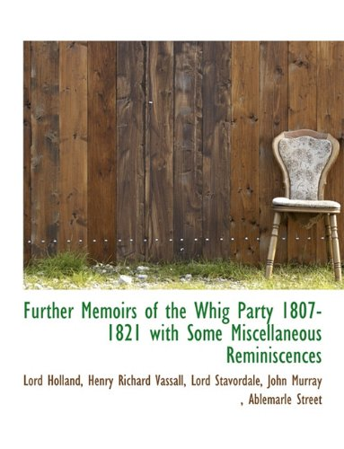 book Further Memoirs of the Whig Party 1807-1821 with Some Miscellaneous Reminiscences