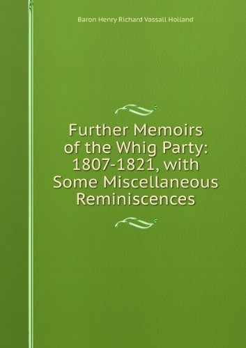 book Further memoirs of the Whig party, 1807-1821, with some miscellaneous reminiscences