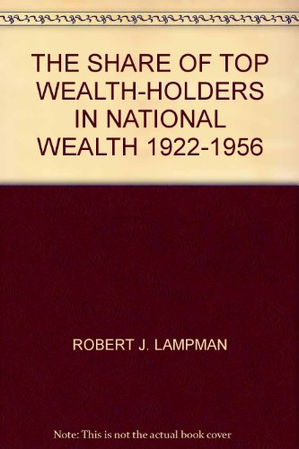 book THE SHARE OF TOP WEALTH-HOLDERS IN NATIONAL WEALTH 1922-1956