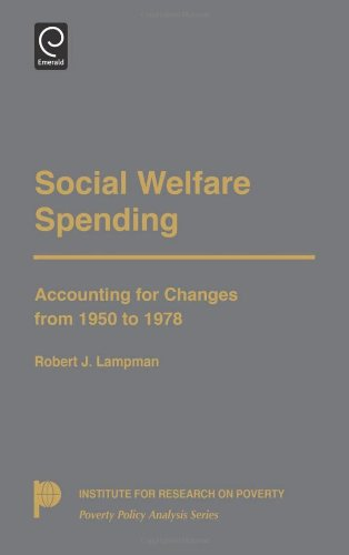 book Social Welfare Spending: Accounting for Changes from 1950 to 1978 (Poverty Policy Analysis) (Institute for Research on Poverty Poverty Policy Analysis Se)