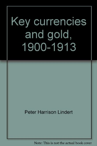 book Key Currencies and Gold 1900-1913 (Princeton Studies in International Finance No. 24)