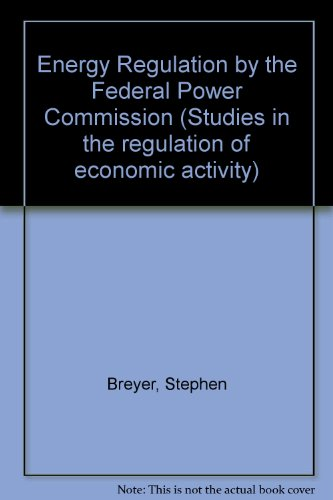 book Energy Regulation by the Federal Power Commission (Studies in the regulation of economic activity)