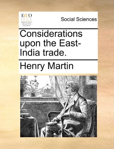 book Considerations upon the East-India trade.