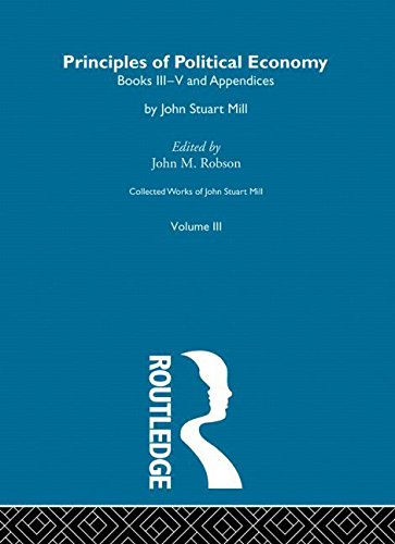 book Collected Works of John Stuart Mill: III. Principles of Political Economy Vol B