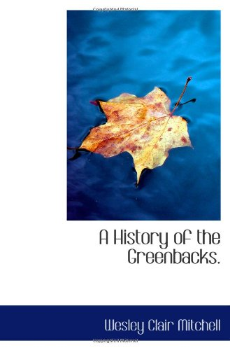 book A History of the Greenbacks.