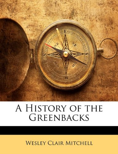 book A History of the Greenbacks (Spanish Edition)
