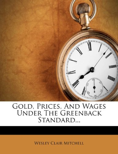 book Gold, Prices, And Wages Under The Greenback Standard... (Russian Edition)