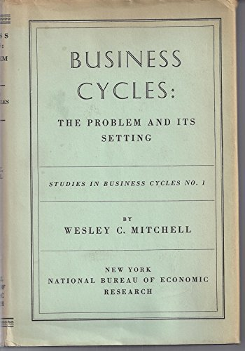 book Business Cycles : The Problem and Its Setting - Studies in Business Cycles No. 1