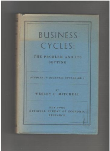 book BUSINESS CYCLES: The Problem and Its Setting.