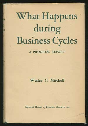 book What Happens During Business Cycles?: A Progress Report (Studies in Business Cycles No 5)