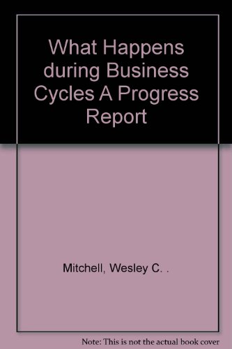 book What Happens during Business Cycles A Progress Report