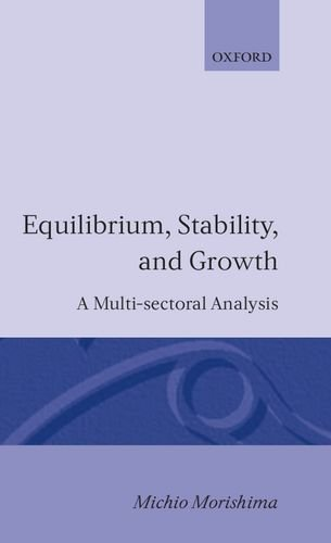 book Equilibrium, Stability and Growth: A Multi-Sectoral Analysis