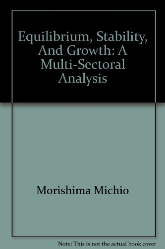 book Equilibrium, Stability, And Growth: A Multi-Sectoral Analysis