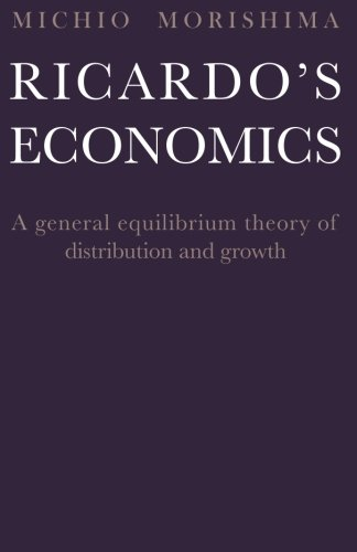book Ricardo\'s Economics: A General Equilibrium Theory of Distribution and Growth