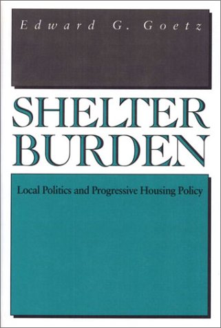 book Shelter Burden: Local Politics and Progressive Housing Policy (Conflicts in Urban and Regional Development)