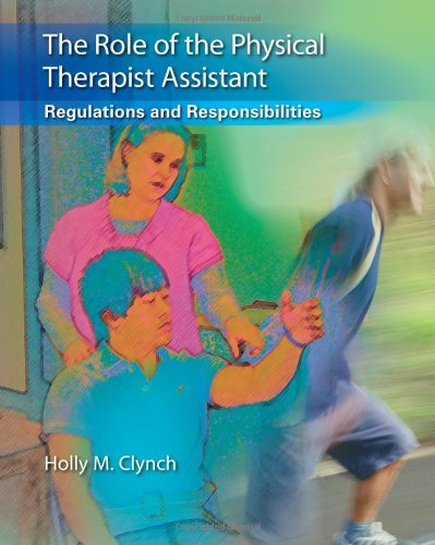 book The Role of the Physical Therapist Assistant: Regulations and Responsibilities