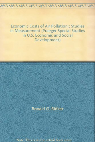 book Economic Costs of Air Pollution;: Studies in Measurement (Praeger Special Studies in U.S. Economic and Social Development)