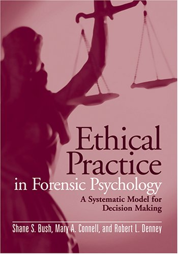 book Ethical Practice in Forensic Psychology: A Systematic Model for Decision Making