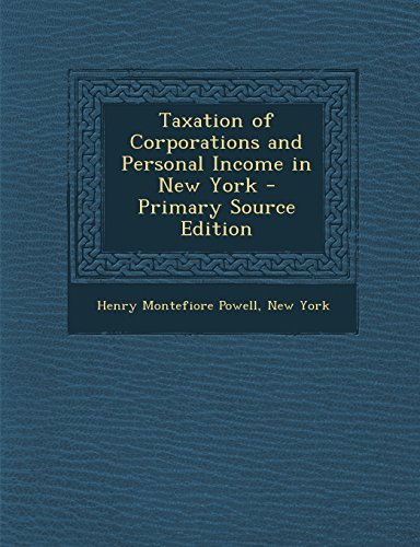 book Taxation of Corporations and Personal Income in New York - Primary Source Edition