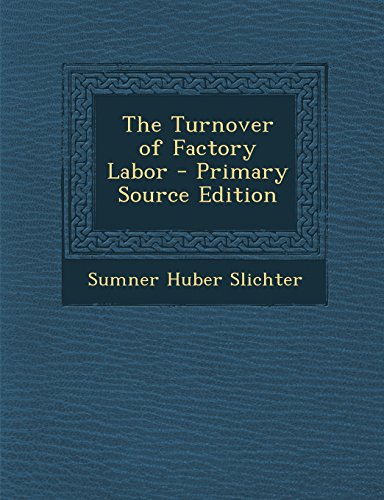book The Turnover of Factory Labor - Primary Source Edition