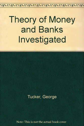 book Theory of Money and Banks Investigated
