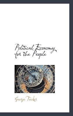 book [(Political Economy for the People )] [Author: George Tucker] [Nov-2009]