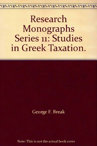 book Research Monographs Series 11: Studies in Greek Taxation.