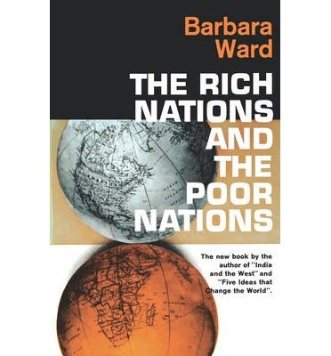 book [(The Rich Nations and the Poor Nations * * )] [Author: Barbara Ward] [Nov-1984]