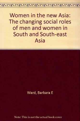 book Women in the new Asia: The changing social roles of men and women in South and South-east Asia