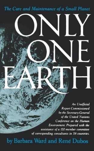 book Only One Earth: The Care and Maintenance of a Small Planet by Barbara Ward, Rene Dubos (1983) Paperback