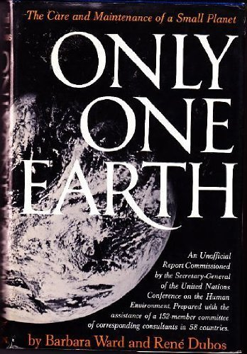 book Only One Earth: The Care and Maintenance of a Small Planet by Barbara Ward, Rene J. Dubos (1972) Hardcover