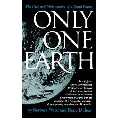 book [ Only One Earth: The Care and Maintenance of a Small Planet By Ward, Barbara ( Author ) Paperback 1983 ]