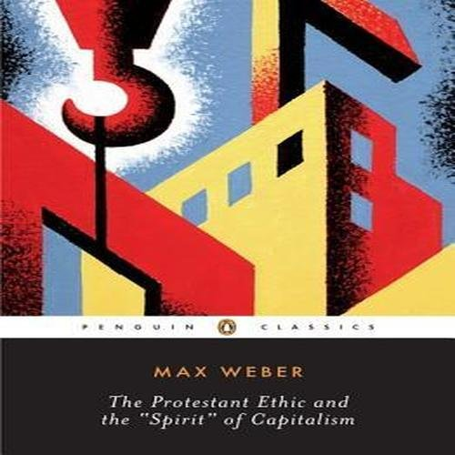 the spirit of capitalism and webers view on classes The protestant ethic and the spirit of capitalism is, as weber particularly in creating broad divisions between social classes from his perspective, weber.