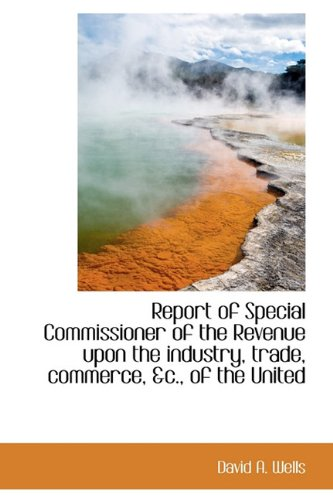 book Report of Special Commissioner of the Revenue upon the industry, trade, commerce, &c., of the United