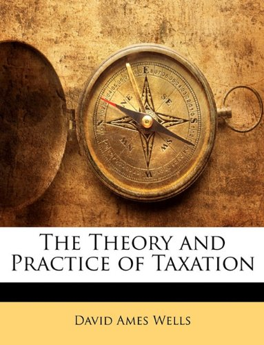 book The Theory and Practice of Taxation