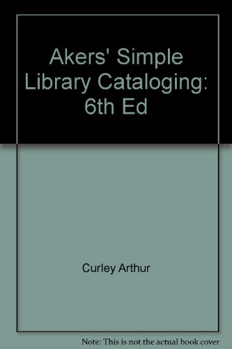 book Akers\' Simple Library Cataloging: 6th Ed
