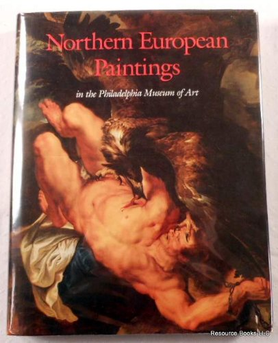 book Northern European Paintings in the Philadelphia Museum of Art from the Sixteenth Through the Nin