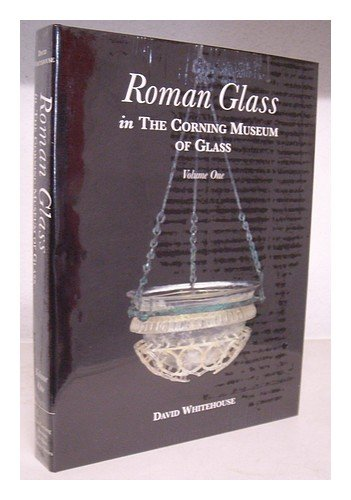 book Roman Glass In The Corning Museum Of Glass Volume One [ I ]