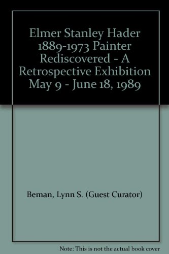 book Elmer Stanley Hader 1889-1973 Painter Rediscovered - A Retrospective Exhibition May 9 - June 18, 1989
