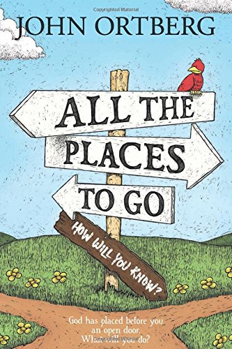 book All the Places to Go . . . How Will You Know?: God Has Placed before You an Open Door.  What Will You Do?